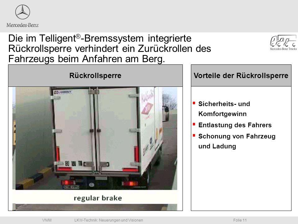 LKW-Technik: Neuerungen und VisionenFolie 11VN/M Sicherheits- und Komfortgewinn Entlastung des Fahrers Schonung von Fahrzeug und Ladung Sicherheits- u