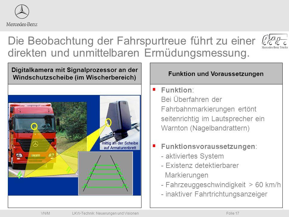 LKW-Technik: Neuerungen und VisionenFolie 17VN/M Die Beobachtung der Fahrspurtreue führt zu einer direkten und unmittelbaren Ermüdungsmessung. Digital