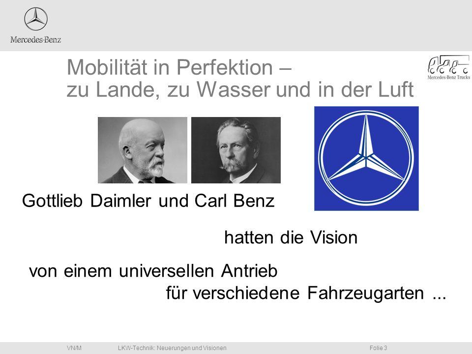 LKW-Technik: Neuerungen und VisionenFolie 4VN/M Zahlen und Fakten 2005 LKW Gesamt: 100 299 E Jeder 3.