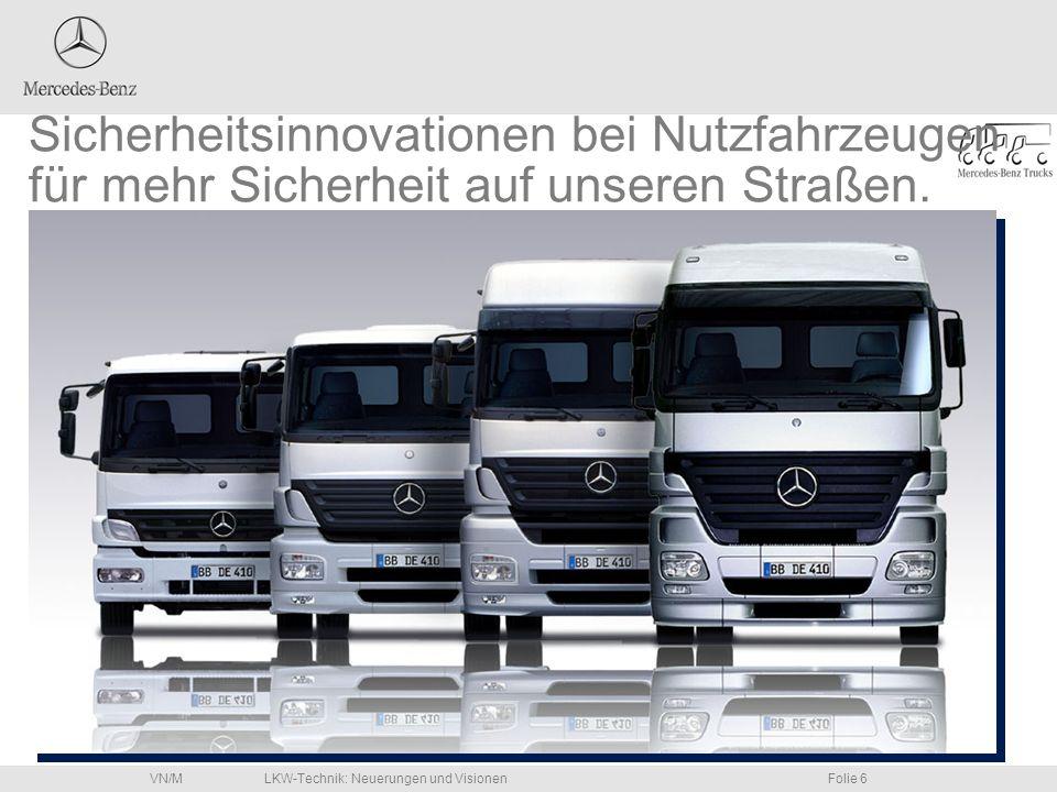 LKW-Technik: Neuerungen und VisionenFolie 17VN/M Die Beobachtung der Fahrspurtreue führt zu einer direkten und unmittelbaren Ermüdungsmessung.