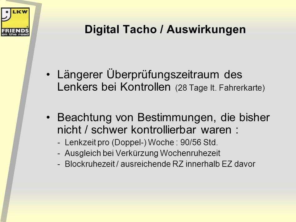 Digital Tacho / Auswirkungen Längerer Überprüfungszeitraum des Lenkers bei Kontrollen (28 Tage lt. Fahrerkarte) Beachtung von Bestimmungen, die bisher