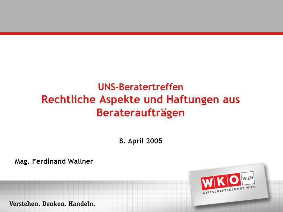 UNS-Beratertreffen Rechtliche Aspekte und Haftungen aus Berateraufträgen 8.