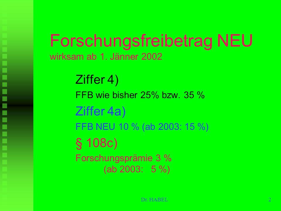 Forschungsfreibetrag neu gemäß § 4/4/4a EStG Stand 1.1.2003 Dr. Gustav HABEL