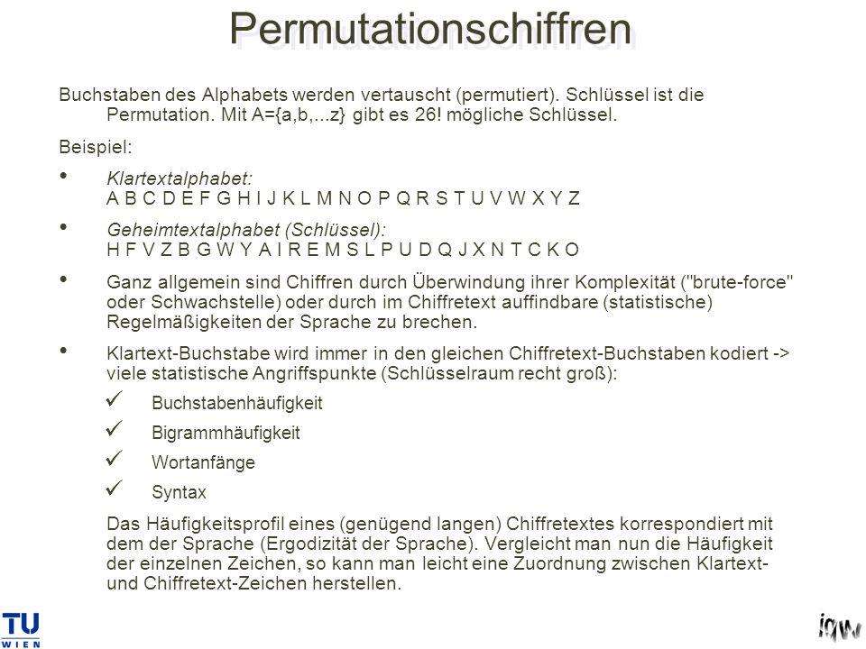 Permutationschiffren Buchstaben des Alphabets werden vertauscht (permutiert).
