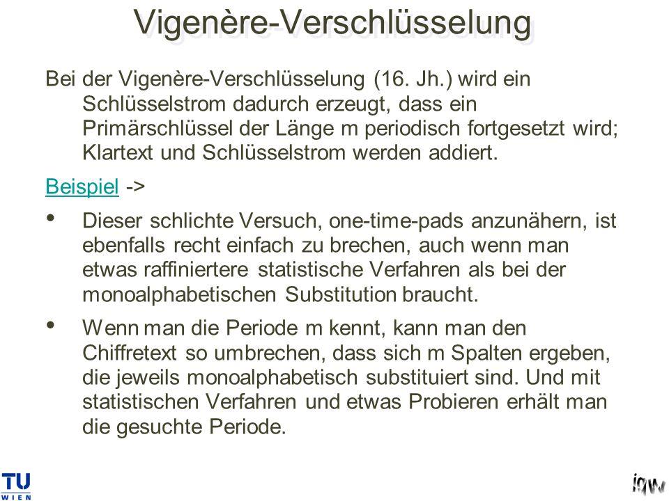 Vigenère-Verschlüsselung Bei der Vigenère-Verschlüsselung (16.