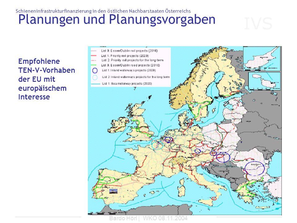 IVS Schieneninfrastrukturfinanzierung in den östlichen Nachbarstaaten Österreichs Bardo Hörl | WKO 08.11.2004 Planungen und Planungsvorgaben Empfohlen
