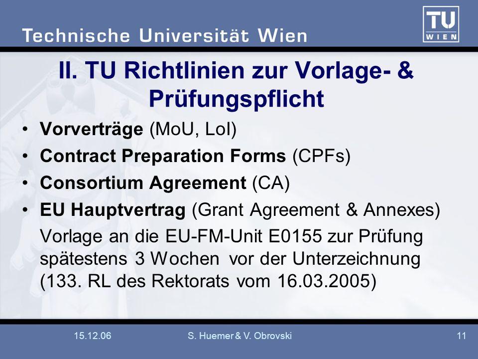 15.12.06S. Huemer & V. Obrovski11 II. TU Richtlinien zur Vorlage- & Prüfungspflicht Vorverträge (MoU, LoI) Contract Preparation Forms (CPFs) Consortiu