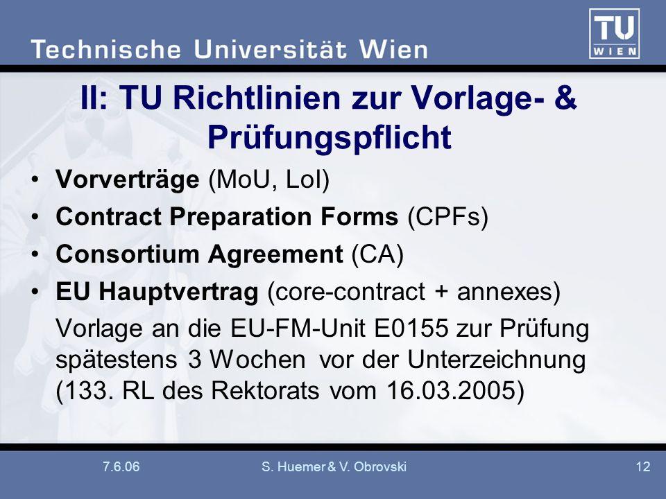 7.6.06S. Huemer & V. Obrovski12 II: TU Richtlinien zur Vorlage- & Prüfungspflicht Vorverträge (MoU, LoI) Contract Preparation Forms (CPFs) Consortium
