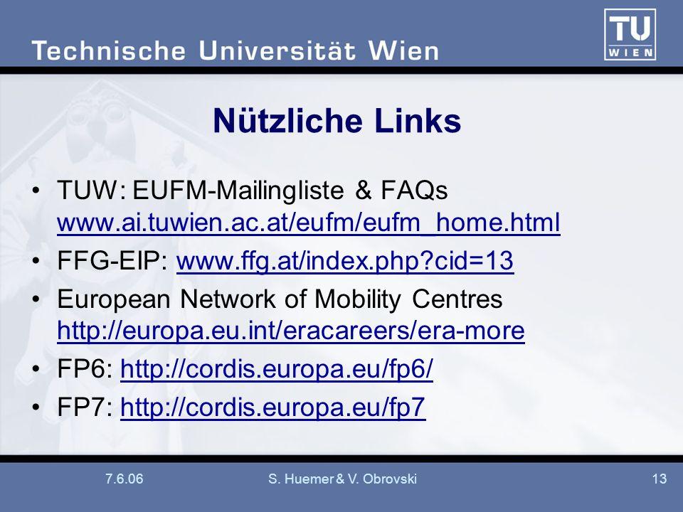 7.6.06S. Huemer & V. Obrovski13 Nützliche Links TUW: EUFM-Mailingliste & FAQs www.ai.tuwien.ac.at/eufm/eufm_home.html www.ai.tuwien.ac.at/eufm/eufm_ho