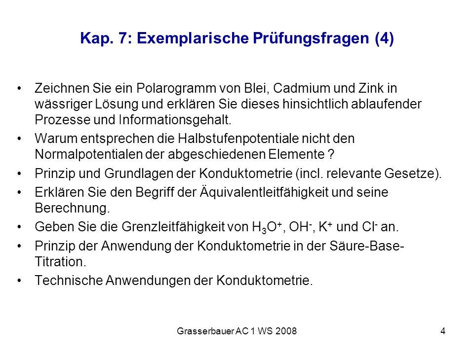 Grasserbauer AC 1 WS 20084 Kap. 7: Exemplarische Prüfungsfragen (4) Zeichnen Sie ein Polarogramm von Blei, Cadmium und Zink in wässriger Lösung und er