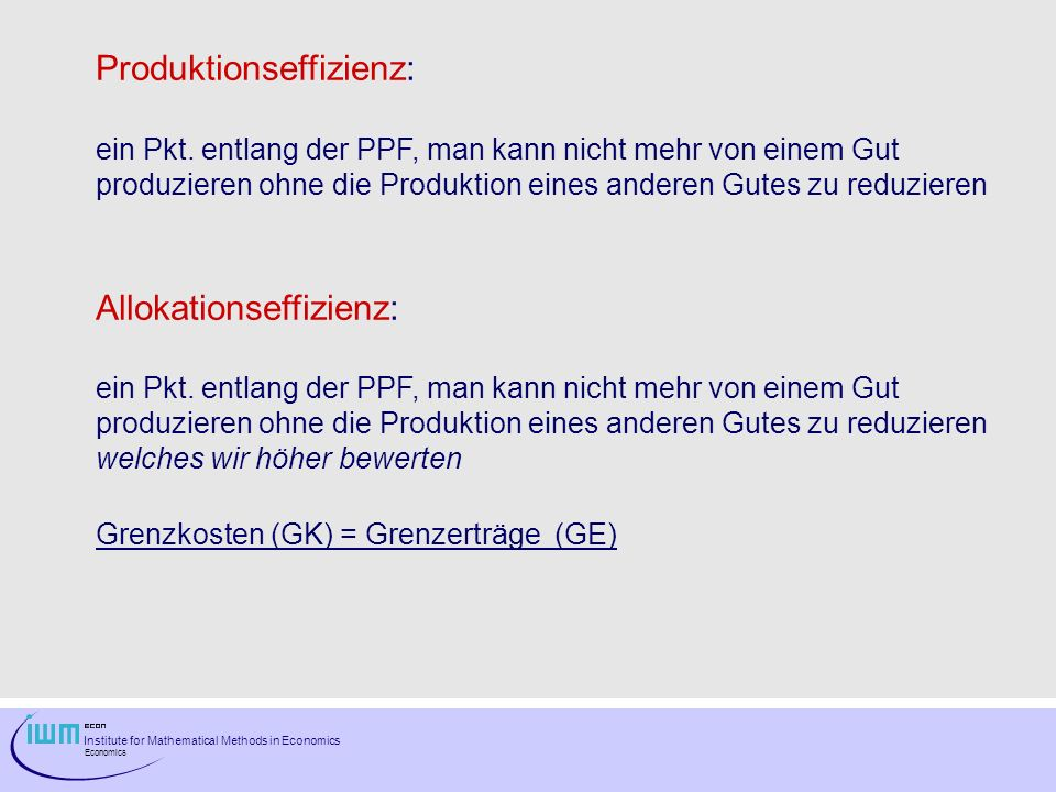 Institute for Mathematical Methods in Economics Economics Produktionseffizienz: ein Pkt.