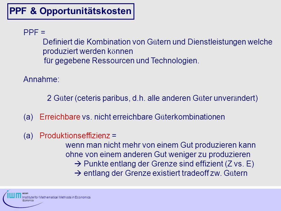 Institute for Mathematical Methods in Economics Economics Verwendung von Ressourcen um Pizzaofen zu produzieren Produktionsmöglichkeiten in Zukunft werden erhöht