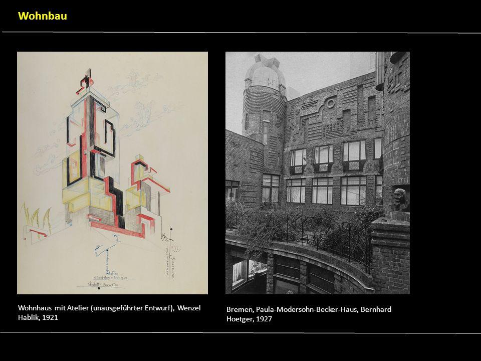 Wohnhaus mit Atelier (unausgeführter Entwurf), Wenzel Hablik, 1921 Bremen, Paula-Modersohn-Becker-Haus, Bernhard Hoetger, 1927 Wohnbau