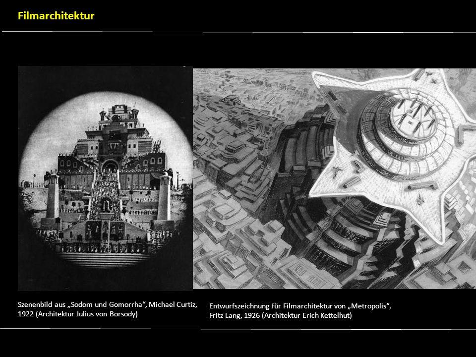 Szenenbild aus Sodom und Gomorrha, Michael Curtiz, 1922 (Architektur Julius von Borsody) Entwurfszeichnung für Filmarchitektur von Metropolis, Fritz L