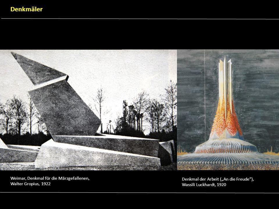 Weimar, Denkmal für die Märzgefallenen, Walter Gropius, 1922 Denkmal der Arbeit (An die Freude), Wassili Luckhardt, 1920 Denkmäler