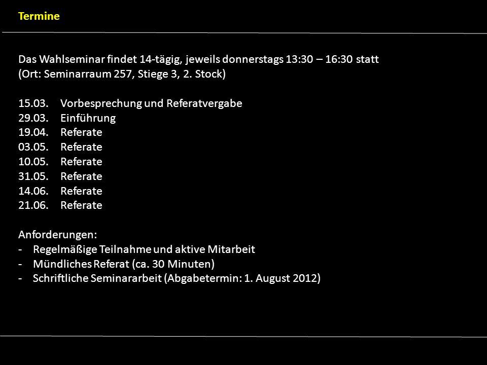 Termine Das Wahlseminar findet 14-tägig, jeweils donnerstags 13:30 – 16:30 statt (Ort: Seminarraum 257, Stiege 3, 2. Stock) 15.03. Vorbesprechung und