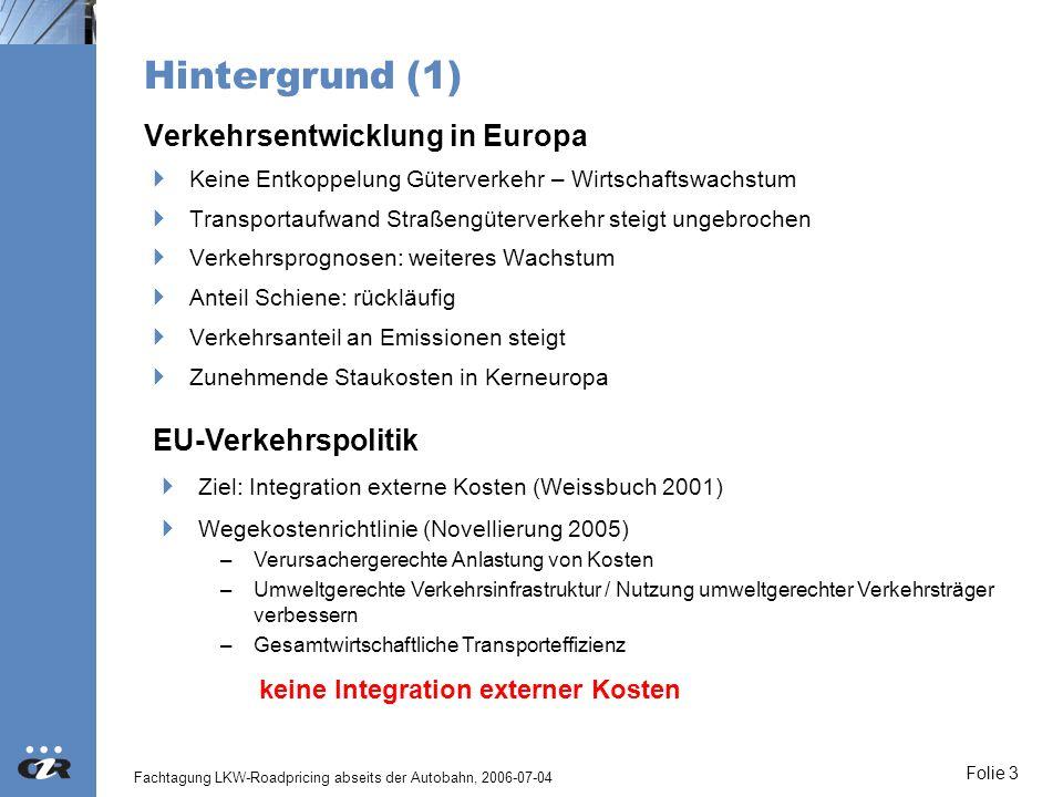 Fachtagung LKW-Roadpricing abseits der Autobahn, 2006-07-04 Folie 4 Hintergrund (2) 2004 - Änderung des verkehrspolitischen Rahmens in Österreich EU-Osterweiterung Auslaufen der Kontingentregelung für LKW > 12 t, weniger LKW 3,5 – 12 t starkes Wachstum Gesamtmarkt und Straßenverkehr (insgesamt +14%, Ostgrenzen >+30% Rückgang Transportpreise Ausflaggung nach Osten Auslaufen Ökopunkteregelung, Reduzierung Brennermaut Einbruch RoLa Routenverlagerungen Bemautung des hochrangigen Straßennetzes