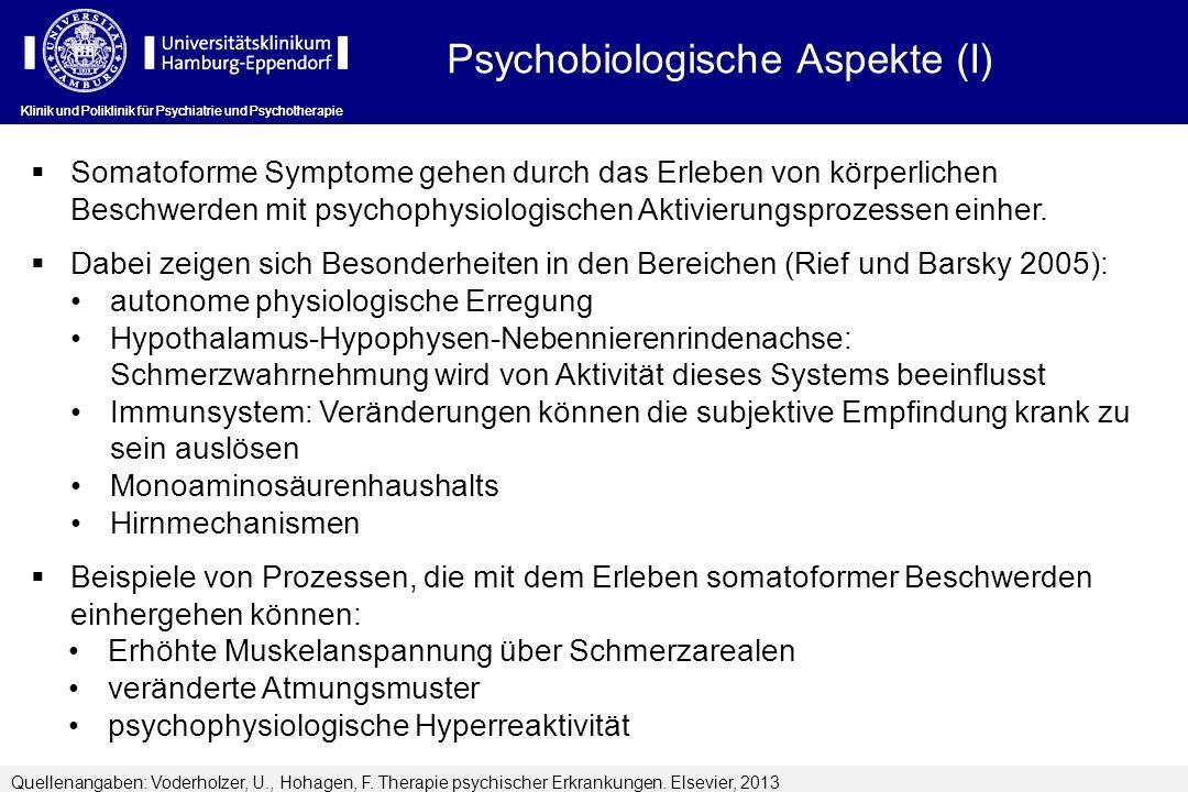 Klinik und Poliklinik für Psychiatrie und Psychotherapie Psychobiologische Aspekte (I) Quellenangaben: Voderholzer, U., Hohagen, F. Therapie psychisch