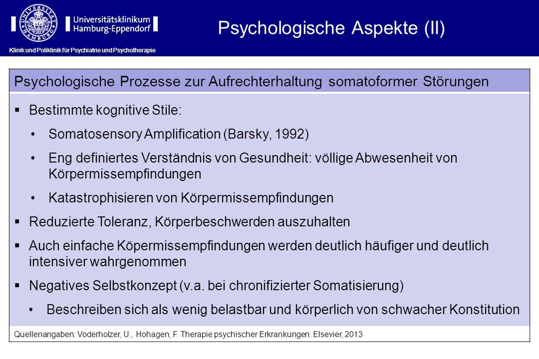 Klinik und Poliklinik für Psychiatrie und Psychotherapie Psychologische Prozesse zur Aufrechterhaltung somatoformer Störungen Bestimmte kognitive Stil