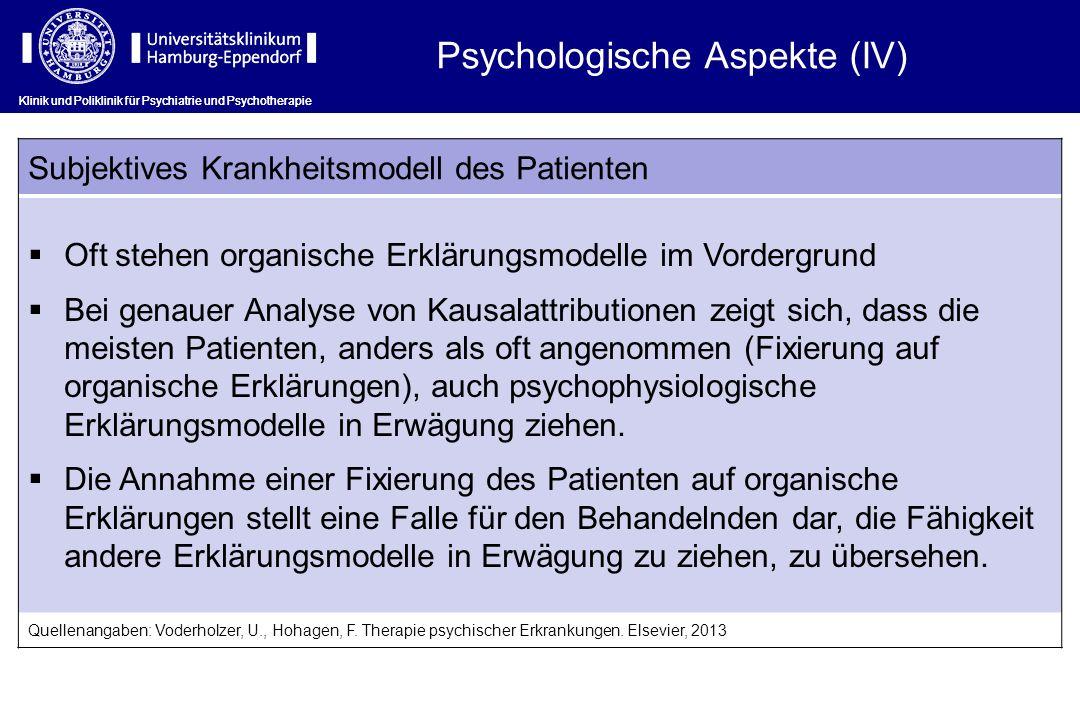 Klinik und Poliklinik für Psychiatrie und Psychotherapie Subjektives Krankheitsmodell des Patienten Oft stehen organische Erklärungsmodelle im Vorderg