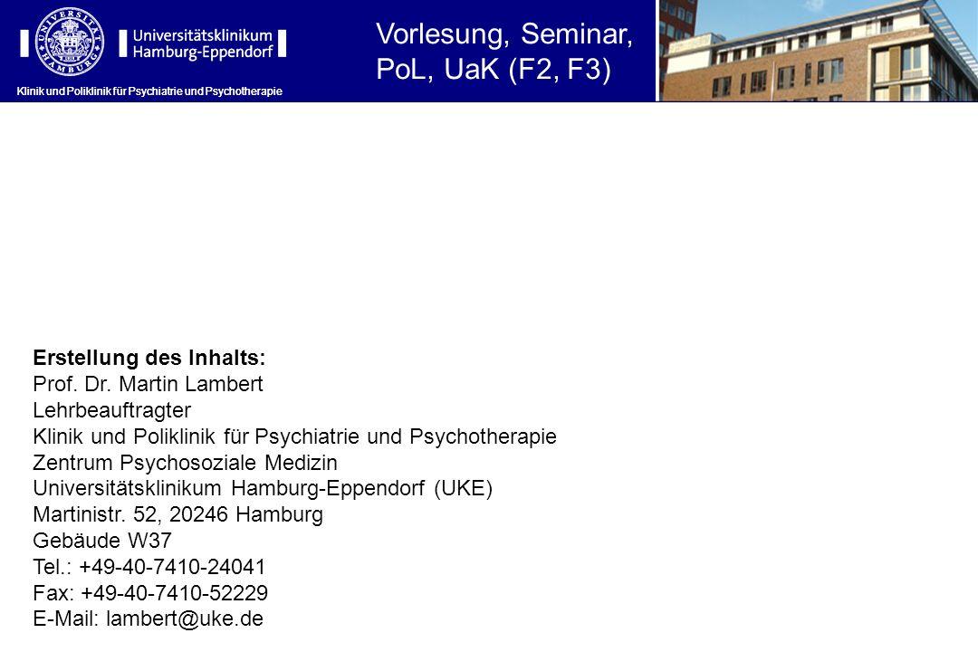 Klinik und Poliklinik für Psychiatrie und Psychotherapie Erstellung des Inhalts: Prof. Dr. Martin Lambert Lehrbeauftragter Klinik und Poliklinik für P