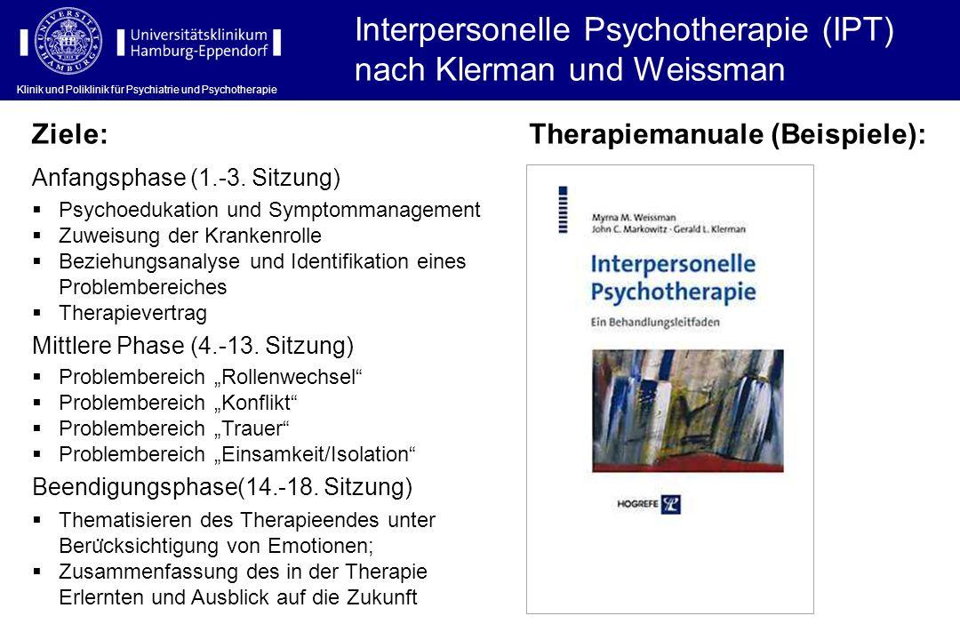 Klinik und Poliklinik für Psychiatrie und Psychotherapie Interpersonelle Psychotherapie (IPT) nach Klerman und Weissman Klinik und Poliklinik für Psyc