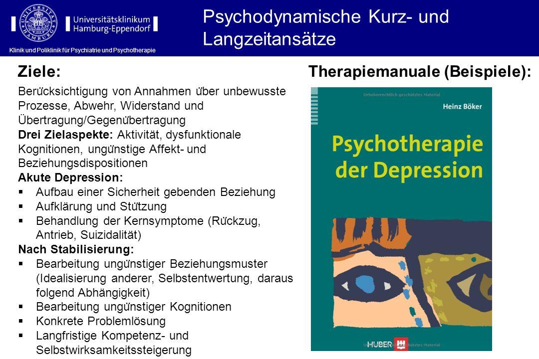 Klinik und Poliklinik für Psychiatrie und Psychotherapie Psychodynamische Kurz- und Langzeitansätze Klinik und Poliklinik für Psychiatrie und Psychoth