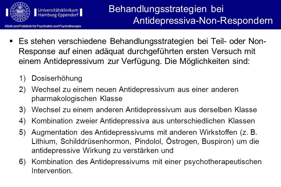 Klinik und Poliklinik für Psychiatrie und Psychotherapie Behandlungsstrategien bei Antidepressiva-Non-Respondern Es stehen verschiedene Behandlungsstr
