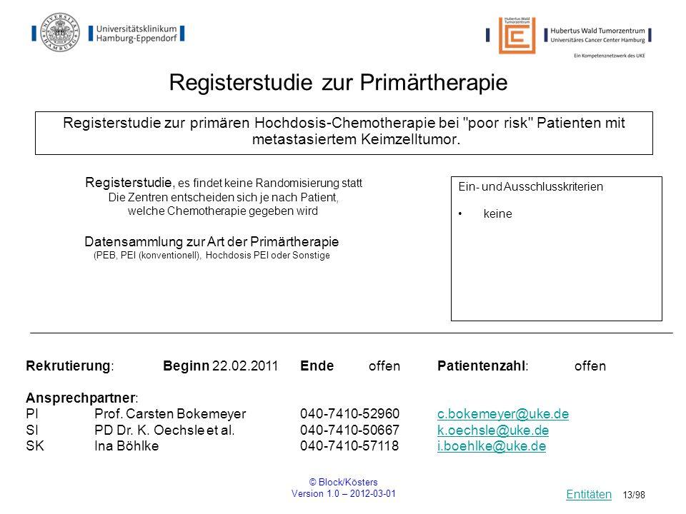 © Block/Kösters Version 1.0 – 2012-03-01 13/98 Registerstudie zur primären Hochdosis-Chemotherapie bei