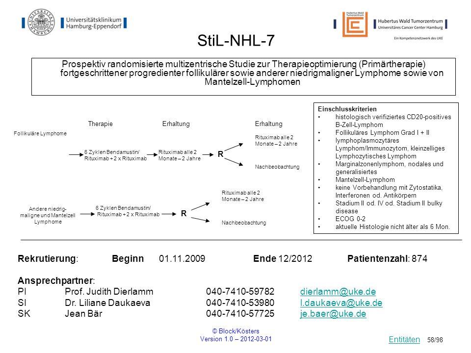 © Block/Kösters Version 1.0 – 2012-03-01 58/98 StiL-NHL-7 Prospektiv randomisierte multizentrische Studie zur Therapieoptimierung (Primärtherapie) for