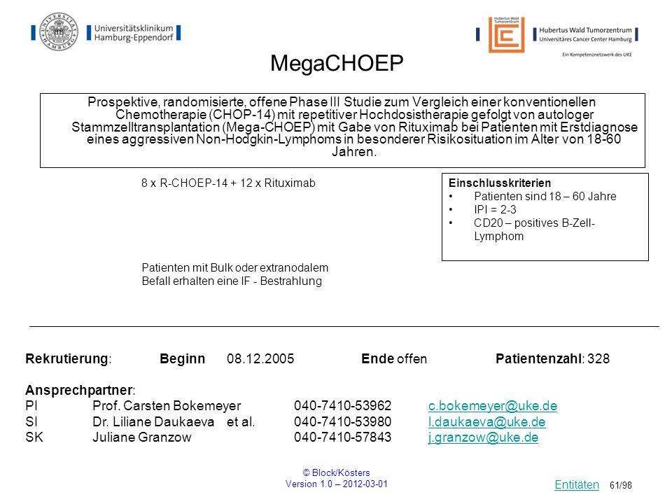 © Block/Kösters Version 1.0 – 2012-03-01 61/98 MegaCHOEP Prospektive, randomisierte, offene Phase III Studie zum Vergleich einer konventionellen Chemo