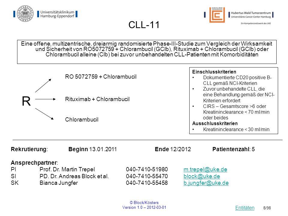 © Block/Kösters Version 1.0 – 2012-03-01 9/98 Studienbaum CML Entitäten Primärtherapie CML IV Stellenwert der allogenen Transplantation Neu diagnostizierte CML in chronischer Phase