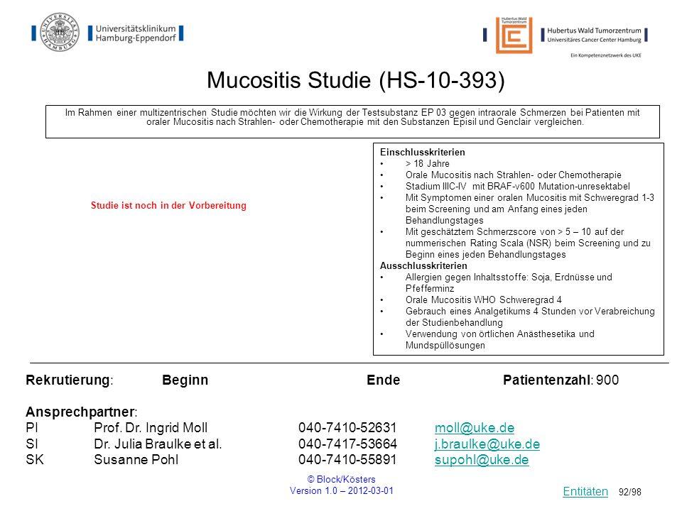 © Block/Kösters Version 1.0 – 2012-03-01 92/98 Mucositis Studie (HS-10-393) Im Rahmen einer multizentrischen Studie möchten wir die Wirkung der Testsu