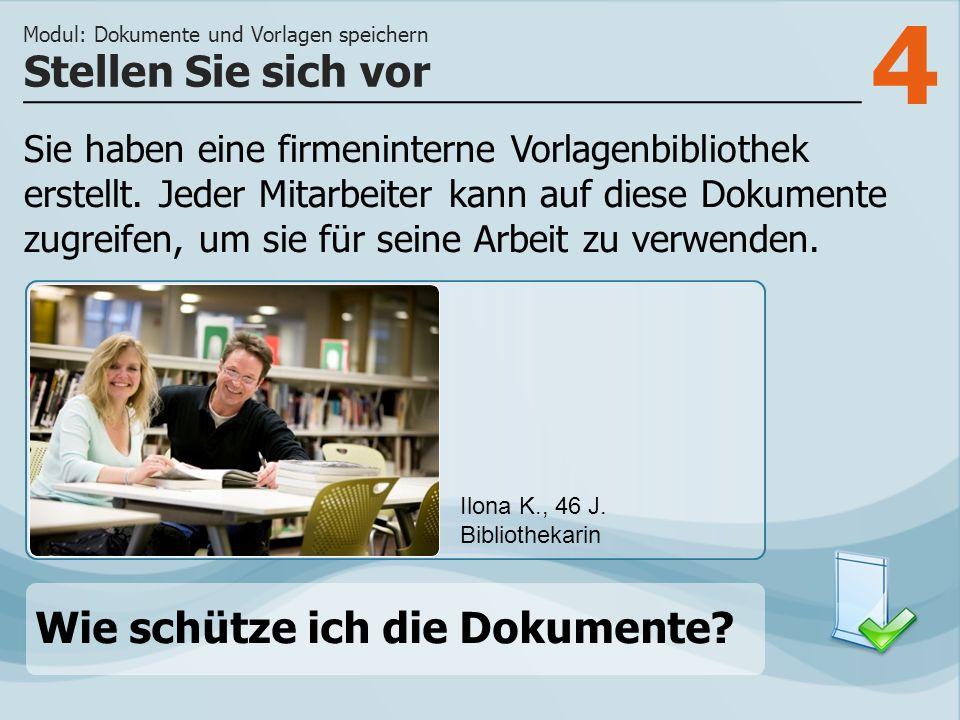 4 Sie haben eine firmeninterne Vorlagenbibliothek erstellt.