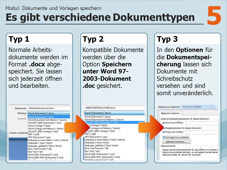 5 Typ 1 Normale Arbeits- dokumente werden im Format.docx abge- speichert.