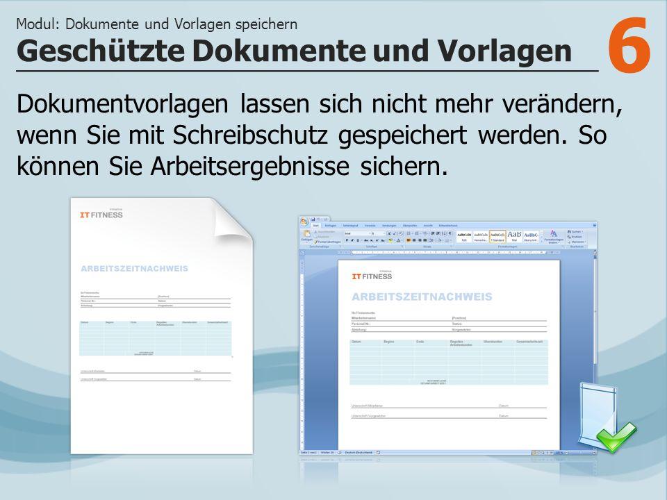 6 Dokumentvorlagen lassen sich nicht mehr verändern, wenn Sie mit Schreibschutz gespeichert werden.
