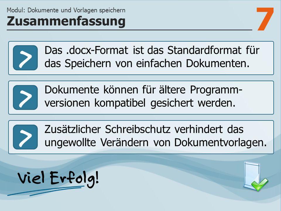 7 >>> Das.docx-Format ist das Standardformat für das Speichern von einfachen Dokumenten.