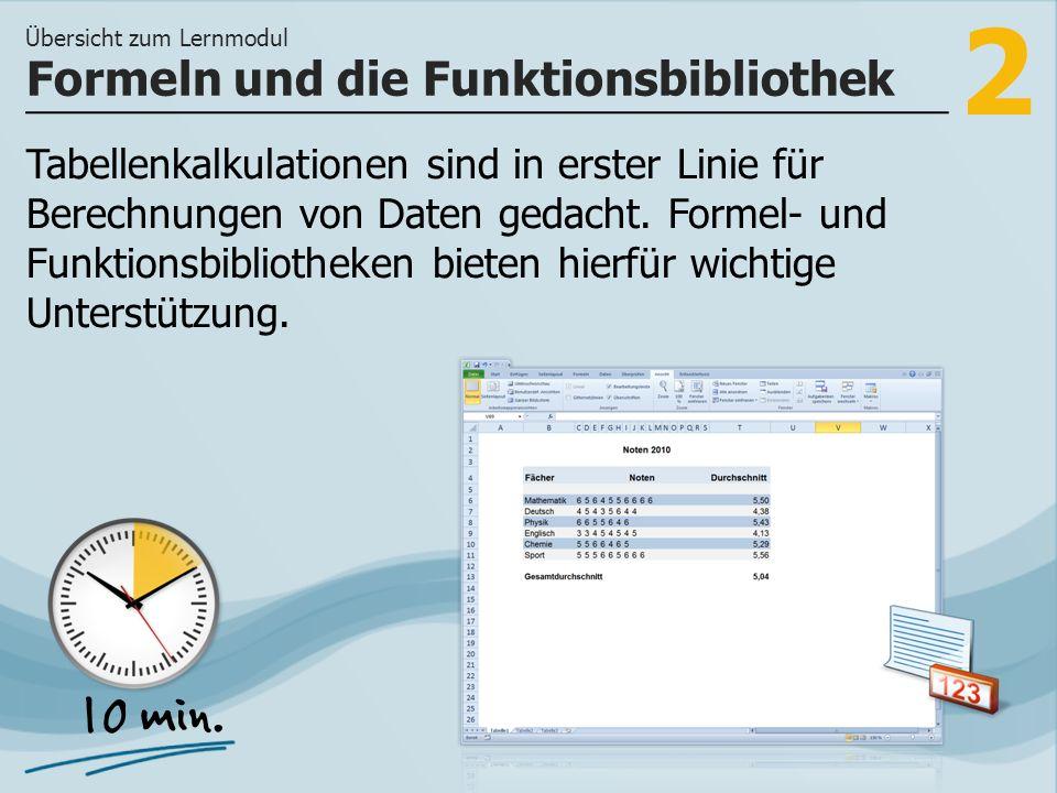 3 >> wie Sie die Funktionsbibliothek für effizientes mathematisches Arbeiten einsetzen und wie Sie mithilfe der Funktionsbibliothek Formeln mit Bedingungen zuweisen.