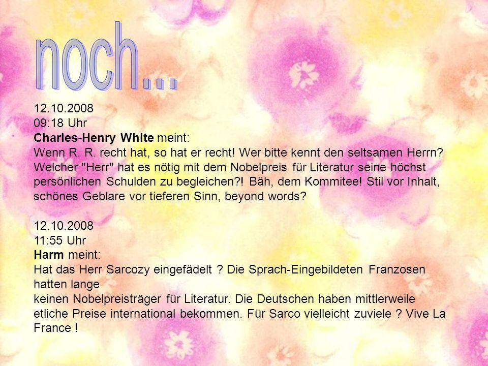 12.10.2008 09:18 Uhr Charles-Henry White meint: Wenn R.