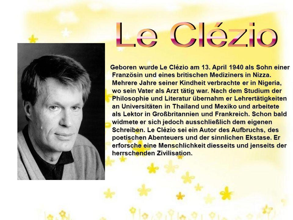 Geboren wurde Le Clézio am 13.