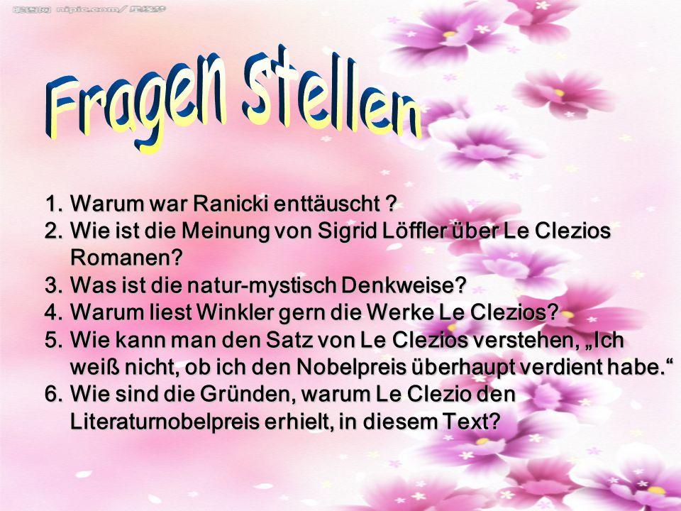 1.Warum war Ranicki enttäuscht 1.Warum war Ranicki enttäuscht 2.Wie ist die Meinung von Sigrid Löffler über Le Clezios Romanen.