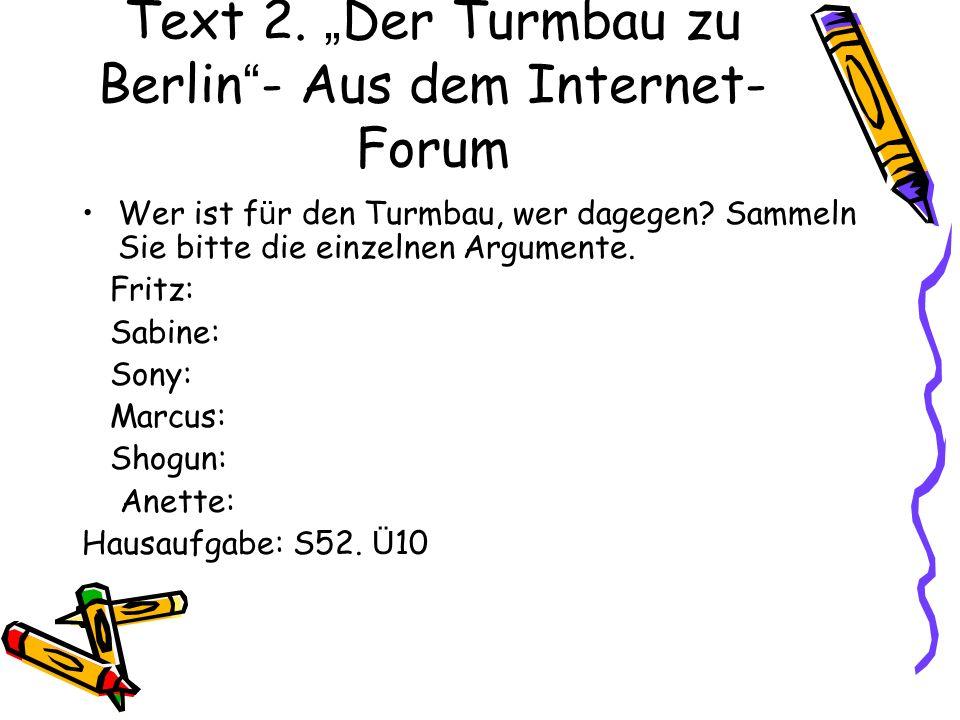 Text 2. Der Turmbau zu Berlin - Aus dem Internet- Forum Wer ist f ü r den Turmbau, wer dagegen.