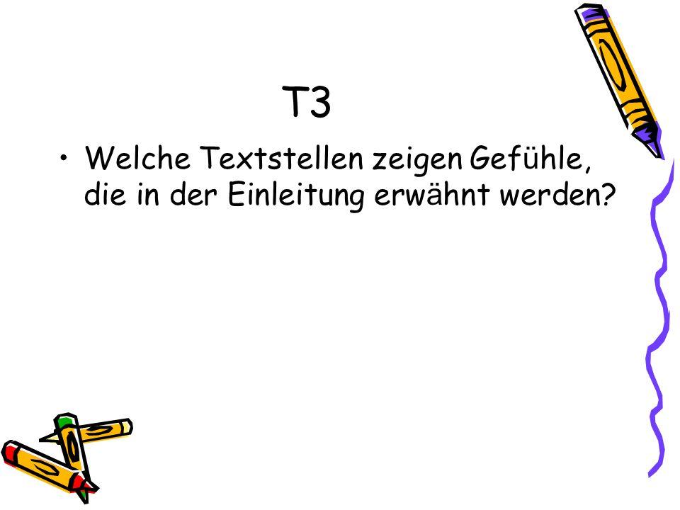 T3 Welche Textstellen zeigen Gef ü hle, die in der Einleitung erw ä hnt werden?