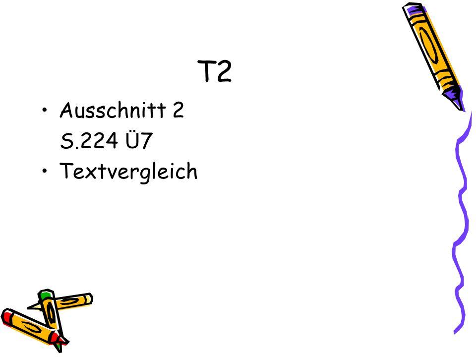 T2 Ausschnitt 2 S.224 Ü 7 Textvergleich