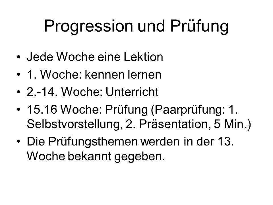 Progression und Prüfung Jede Woche eine Lektion 1.