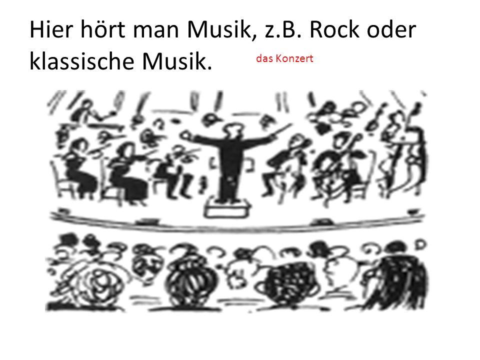 Hier hört man Musik, z.B. Rock oder klassische Musik. das Konzert