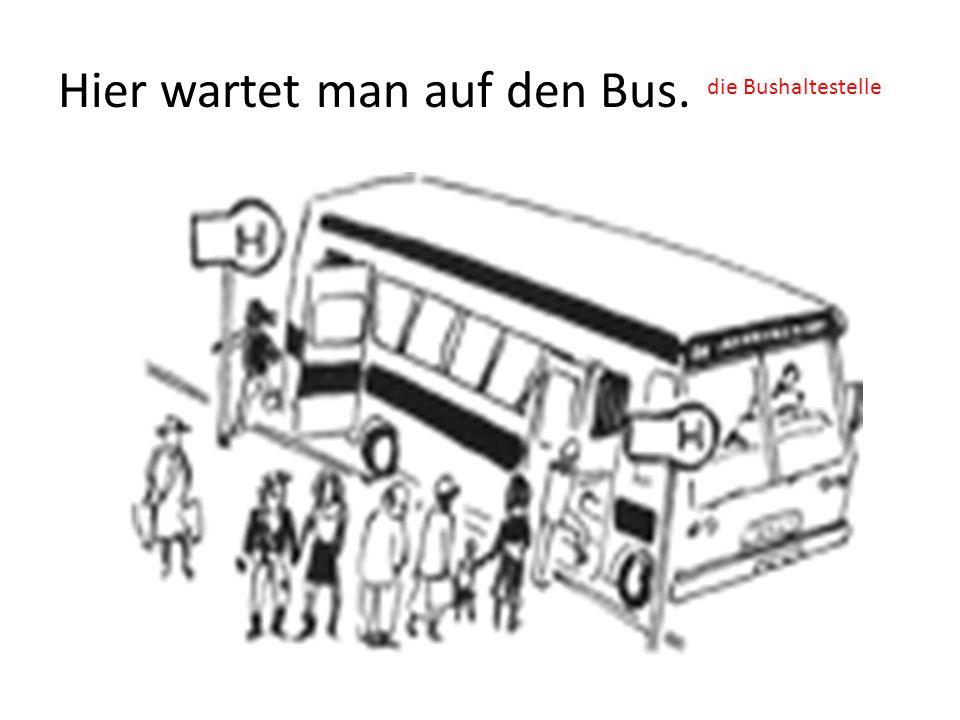 Hier wartet man auf den Bus. die Bushaltestelle
