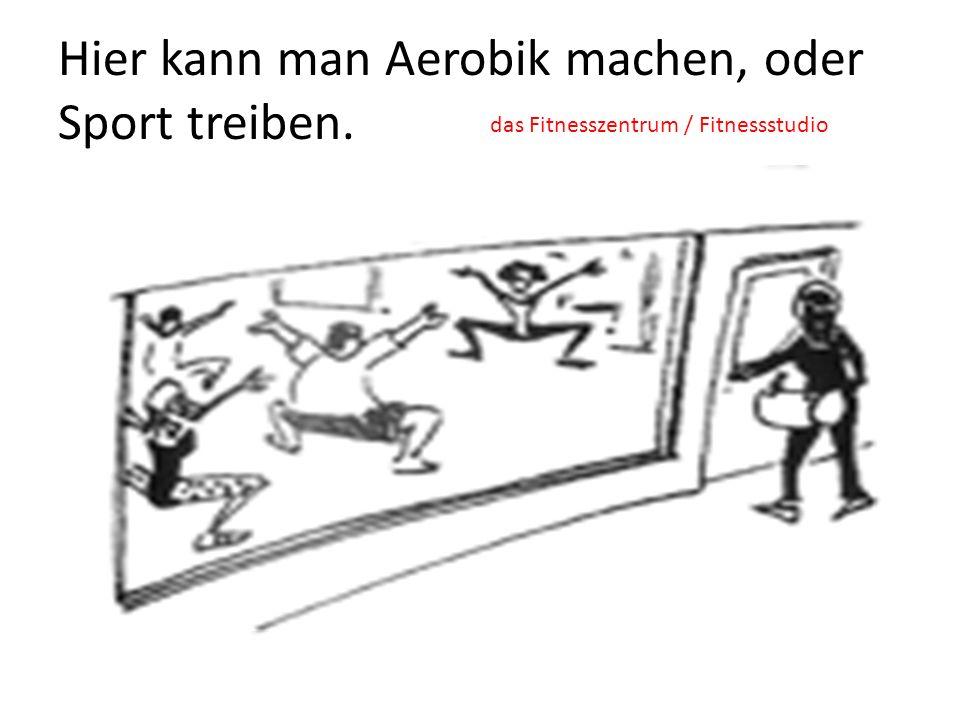 Hier kann man Aerobik machen, oder Sport treiben. das Fitnesszentrum / Fitnessstudio
