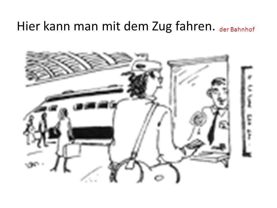 Hier kann man mit dem Zug fahren. der Bahnhof