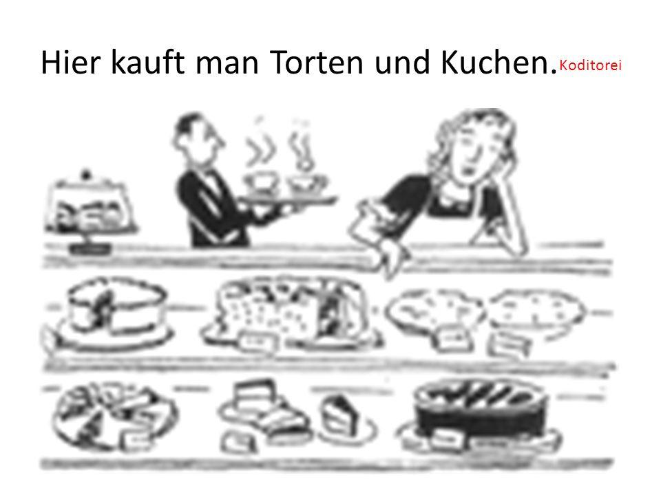 Hier kauft man Torten und Kuchen. Koditorei